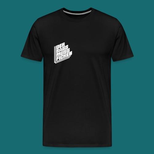 DER BASS MUSS FICKEN Premium T-Shirt Weiß auf Schwarz - Männer Premium T-Shirt