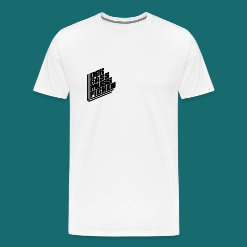 DER BASS MUSS FICKEN Premium T-Shirt Schwarz auf Weiß - Männer Premium T-Shirt