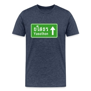 Yasothon, Thailand / Highway Road Traffic Sign - Men's Premium T-Shirt