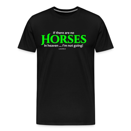 No Horses in Heaven - Männer Premium T-Shirt