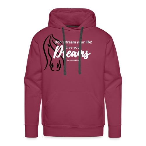Live your dreams! - Männer Premium Hoodie