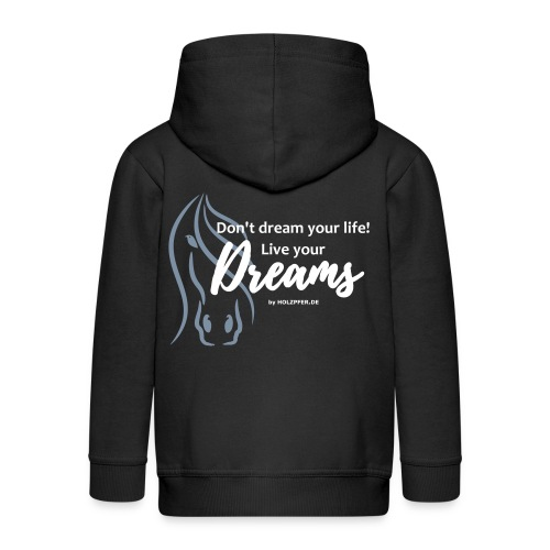 Live your dreams! - Kinder Premium Kapuzenjacke