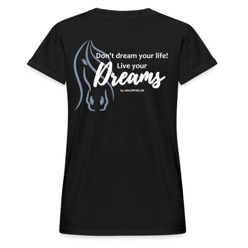 Live your dreams! - Frauen Oversize T-Shirt