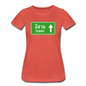 Isaan, Thailand / Highway Road Traffic Sign - Women's Premium T-Shirt