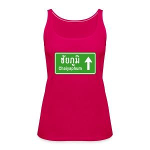 Chaiyaphum, Thailand / Highway Road Traffic Sign - Women's Premium Tank Top