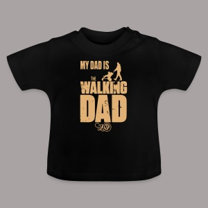My Dad is the ... - Baby T-Shirt