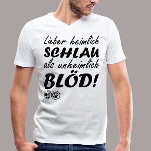Lieber heimlich Schlau ... - Männer Bio-T-Shirt mit V-Ausschnitt von Stanley & Stella