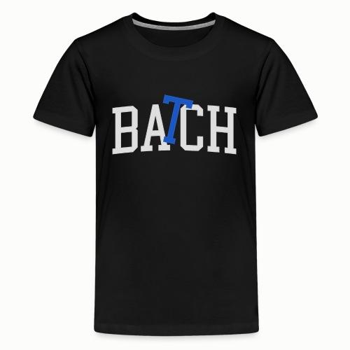 BATCH - Teenage Premium T-Shirt