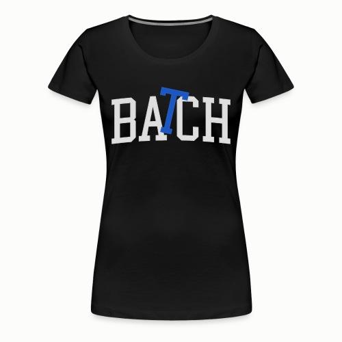 BATCH - Women's Premium T-Shirt
