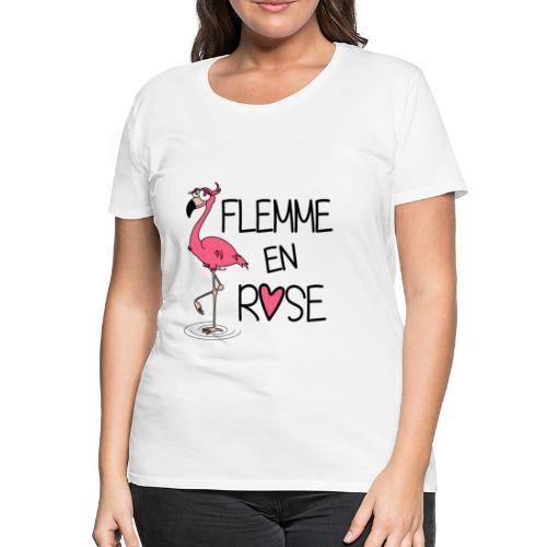 T-shirt P Femme Flamant Rose / Flemme en Rose  - T-shirt Premium Femme