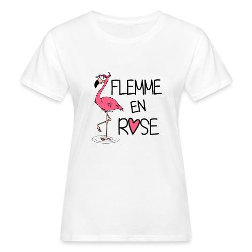T-shirt Bio Femme Flamant Rose / Flemme en Rose  - T-shirt bio Femme