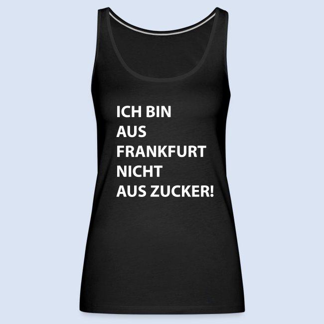Ich bin aus Frankfurt, nicht aus Zucker #Bembeltown #Frankfurt