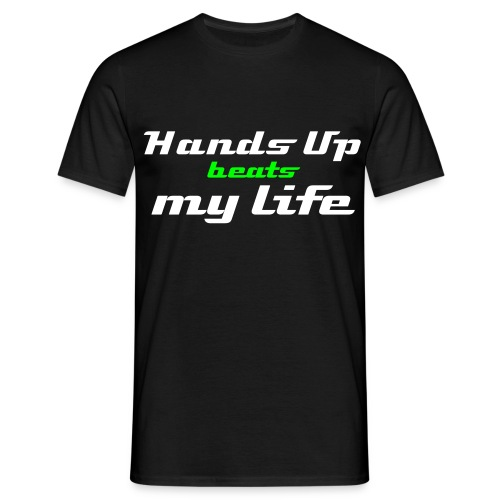 T shirt Hands up beats my life - T-shirt Homme