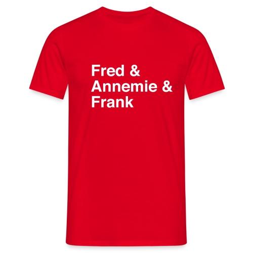 Fred & Annemie & Frank - Männer T-Shirt