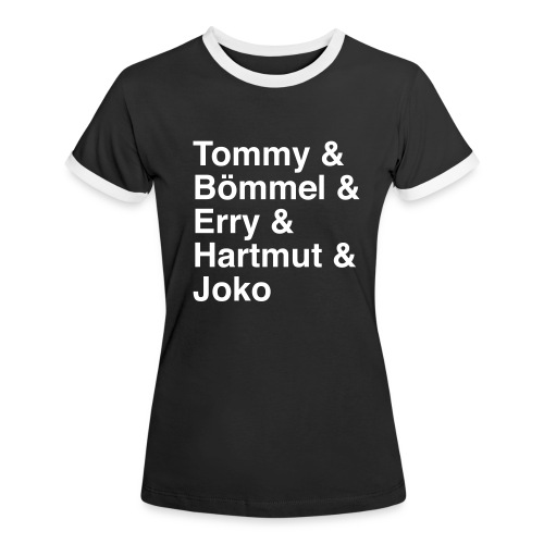 Tommy & Bömmel & Erry & Hartmut & Joko - Frauen Kontrast-T-Shirt