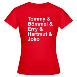 Tommy & Bömmel & Erry & Hartmut & Joko - Frauen T-Shirt