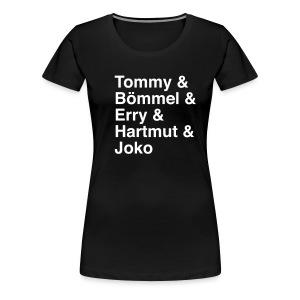 Tommy & Bömmel & Erry & Hartmut & Joko - Frauen Premium T-Shirt