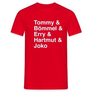 Tommy & Bömmel & Erry & Hartmut & Joko - Männer T-Shirt