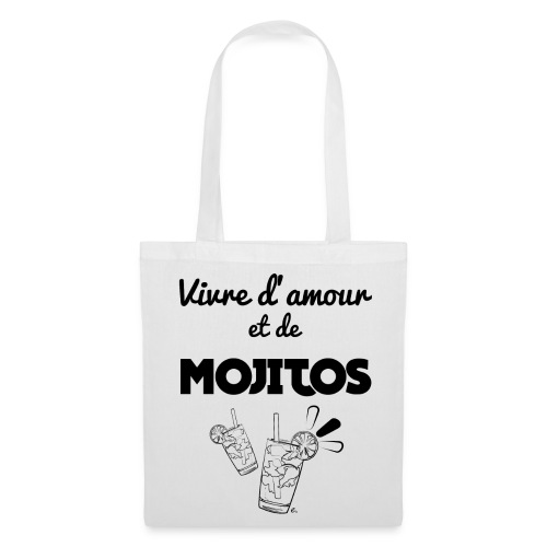 """Tote Bag Vivre d'amour et de Mojitos"""" - Tote Bag"""