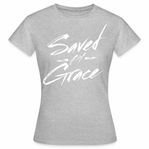 Saved By Grace Ladies Tee - Women's T-Shirt