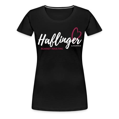 Haflinger against adulting - Frauen Premium T-Shirt
