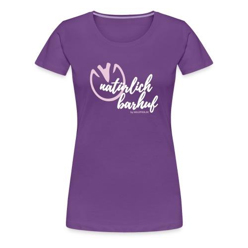 natürlich barhuf - Frauen Premium T-Shirt