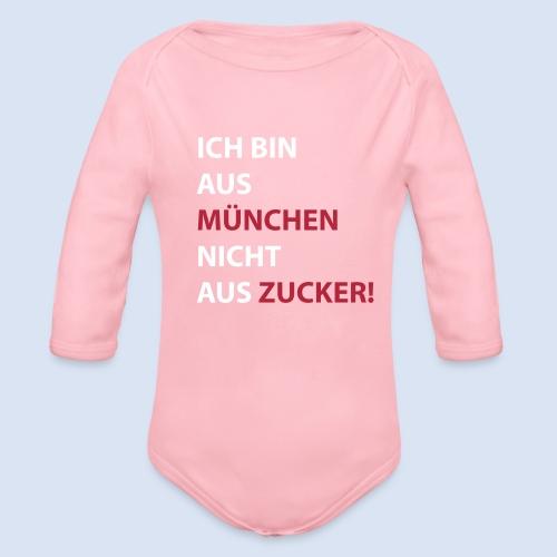 Ich bin aus München, nicht aus Zucker #Mingen #München - Baby Bio-Langarm-Body