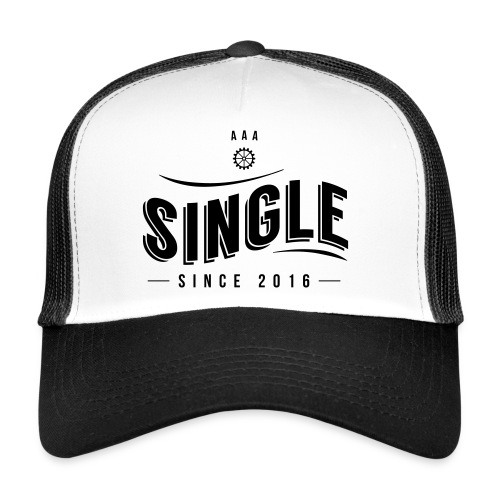 Single since 2016 - Trucker Cap