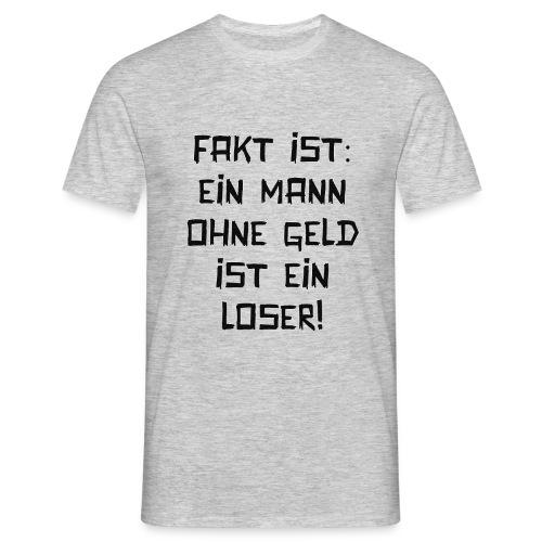 Fakt ist: Loser - Männer T-Shirt