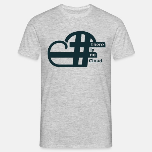 There is no Cloud, Men's T-Shirt - Hash Cloud - Men's T-Shirt