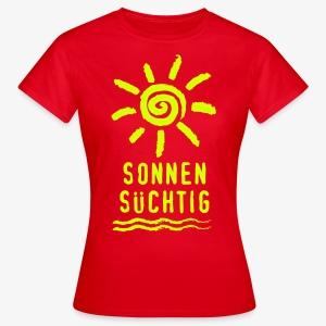 Sonnensüchtig Sonne Welle Spass Spaß Text T-Shirt - Frauen T-Shirt