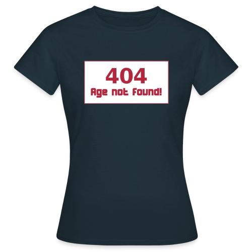 Birthday 404 Age not found Geburtstag T-Shirts - Frauen T-Shirt