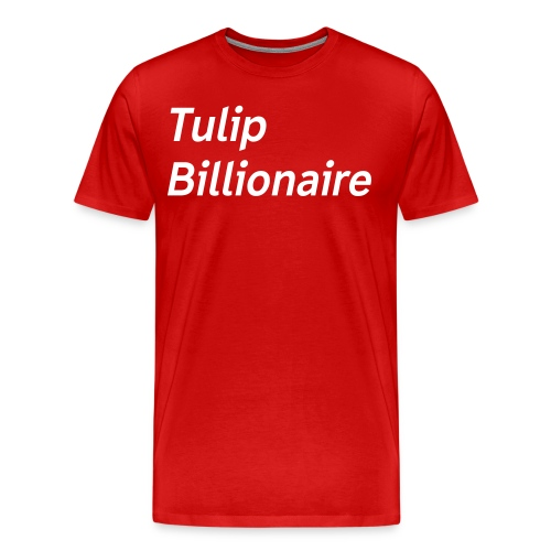 Tulip Billionaire 3 - Men's Premium T-Shirt