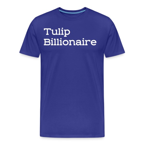Tulip Billionaire 2 - Men's Premium T-Shirt