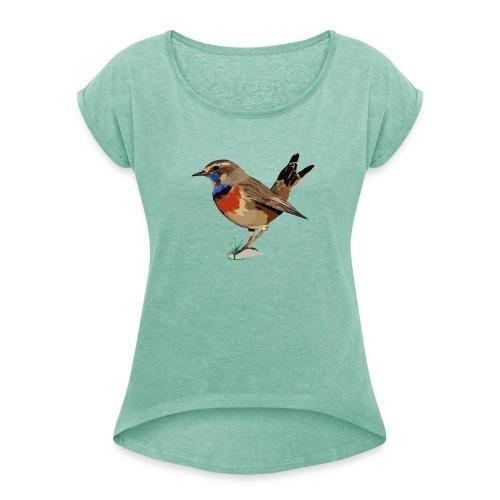 Blaukehlchen - Frauen T-Shirt mit gerollten Ärmeln