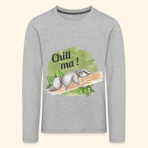 Chill ma! - Kinder Premium Langarmshirt