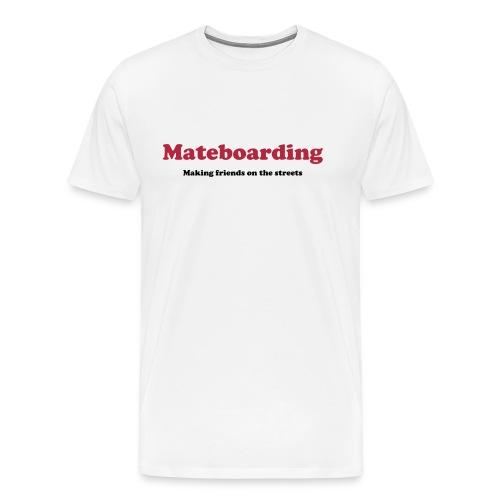 Mate boarding white - Men's Premium T-Shirt