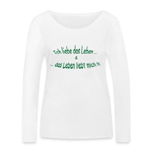 Ich liebe das Leben ...  - Frauen Bio-Langarmshirt von Stanley & Stella