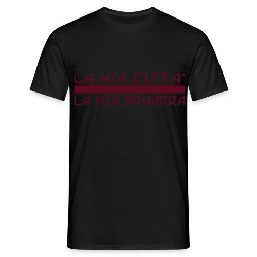 La mia città La mia squadra - Men's T-Shirt