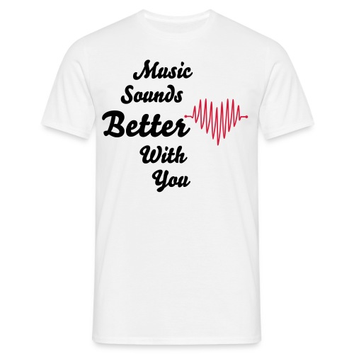 Music Sounds Better With You - Herr - T-shirt herr