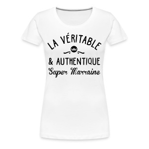 Véritable super marraine - T-shirt Premium Femme