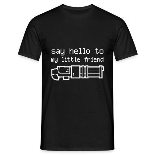 Say hello to my little friend - B/W - Men's T-Shirt