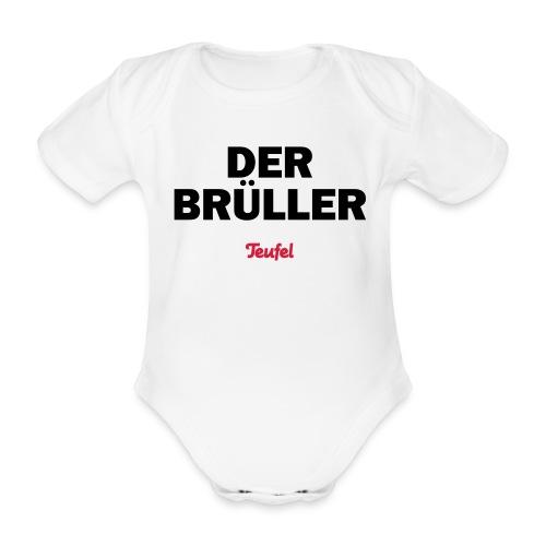 Babybody Der Brüller - Baby Bio-Kurzarm-Body