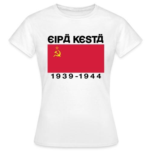 Eipä kestä -naisten valkoinen - Naisten t-paita