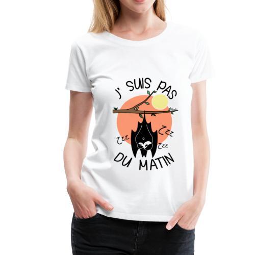 T-shirt P Femme Chauve-souris, J' suis pas du Matin - T-shirt Premium Femme