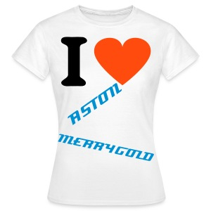 I LOVE ASTON MERRYGOLD WOMENS CLASSIC T-SHIRT (CHOSE YOUR OWN COLOUR) - Women's T-Shirt