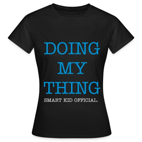 Official Doing My Thing Ladies T-Shirt - Women's T-Shirt
