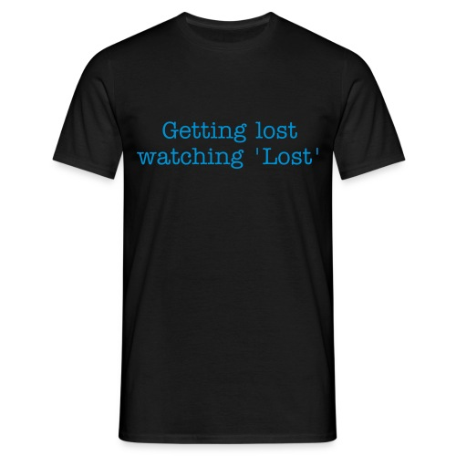 'Getting lost watching 'Lost' - Men's T-Shirt