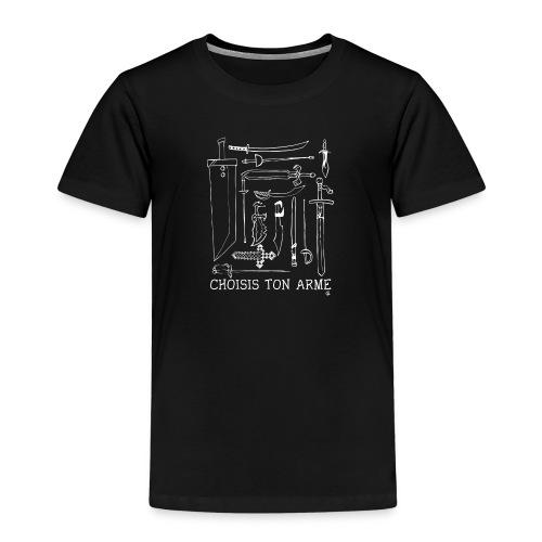 Choisis ton arme enfant noir - T-shirt Premium Enfant