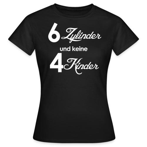 6Zylinder4Kinder - Frauen T-Shirt